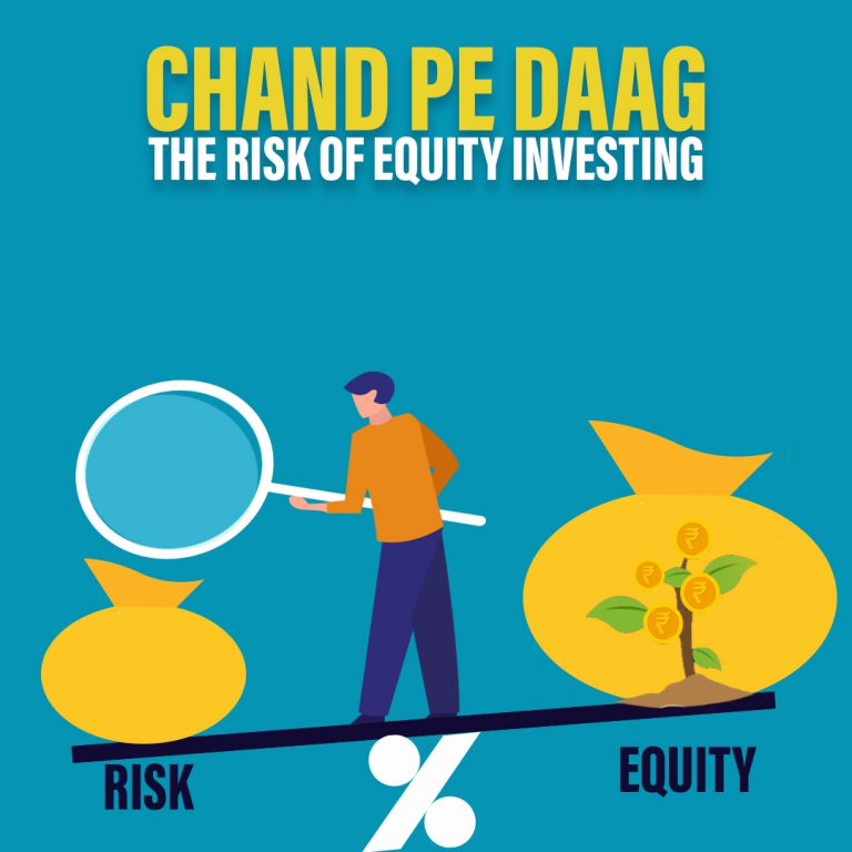 "<p style='line-height:1.4;'>""Chand Pe Daag"" – The Risk of Equity Investing. </p>"
