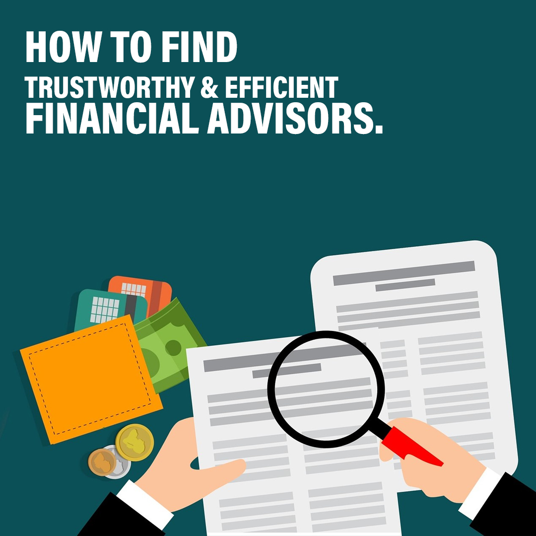 <p style='line-height:1.4; font-size:1.2em'> How to find trustworthy & efficient Financial Advisors? </p>