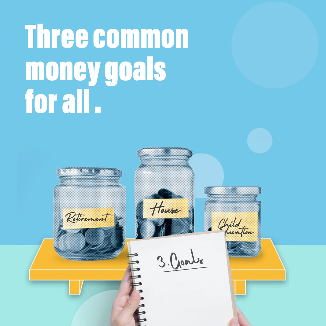 <p style='line-height:1.4; font-size:1.2em'> Three common financial goals for all and how to achieve them </p>
